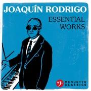 Joaquín Rodrigo: Essential Works