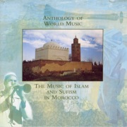 Anthology Of World Music: Music Of Islam And Sufism In Morocco