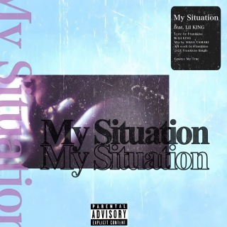 My Situation (feat. Lil KING)