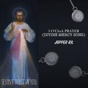 3 O'Clock Prayer (Divine Mercy Song)