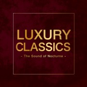 Luxury Classics -The Sound of Nocturne-