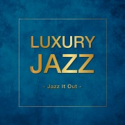 Luxury Jazz -Jazz It Out