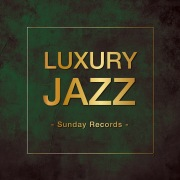 Luxury Jazz -Sunday Records-