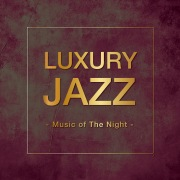 Luxury Jazz -Music of The Night-