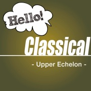 Hello! Classical -Upper Echelon-