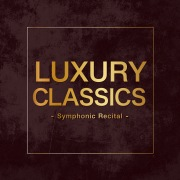 Luxury Classics -Symphonic Recital-