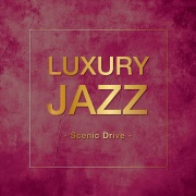 Luxury Jazz -Scenic Drive-