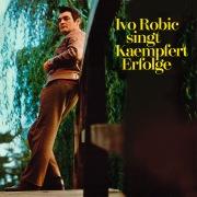 Ivo Robic singt Kaempfert-Erfolge