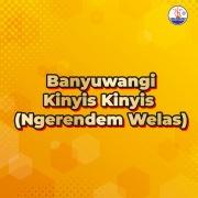 Banyuwangi: Kinyis Kinyis (Ngerendem Welas)