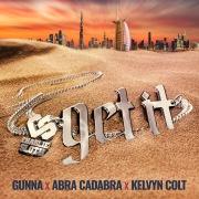 Get It (feat. Gunna, Abra Cadabra & Kelvyn Colt)