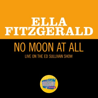No Moon At All (Live On The Ed Sullivan Show, May 5, 1963)