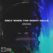 Only When The Night Falls