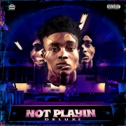 Not Playin (Deluxe)