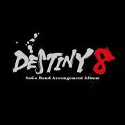 DESTINY 8 - SaGa Band Arrangement Album