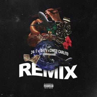 24/7 (feat. Disry & CHICO CARLITO) [Remix]