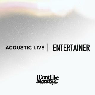 ENTERTAINER (Acoustic Live Ver.)