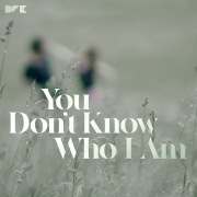 You Don't Know Who I Am (Radio Edit)