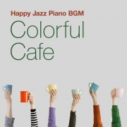 Colorful Cafe ~ Happy Jazz Piano BGM