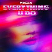 Everything U Do