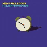 Night Falls Down feat.芋如来メイ