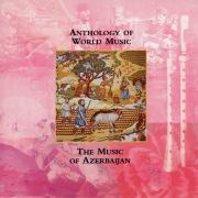 Anthology Of World Music: The Music Of Azerbaijan