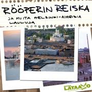 Rööperin Reiska ja muita Helsinki-aiheisia lauluja