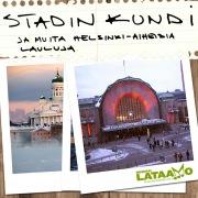 Stadin kundi ja muita Helsinki-aiheisia lauluja