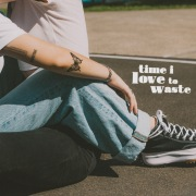 Time I Love To Waste