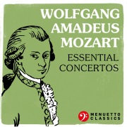 Wolfgang Amadeus Mozart: Essential Concertos