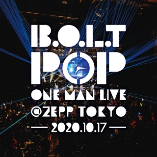 B.O.L.T「POP」ONE MAN LIVE@Zepp Tokyo(2020.10.17)