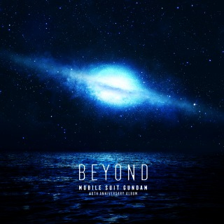 機動戦士ガンダム 40th Anniversary Album ~BEYOND~