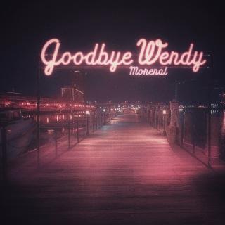 Goodbye Wendy