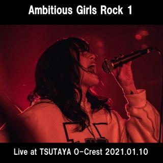 Ambitious Girls Rock 1 (Live at TSUTAYA O-Crest 2021.01.10)