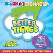 My KaZoo Music Sampler Better Things