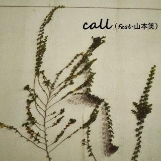 call (feat. 山本笑)