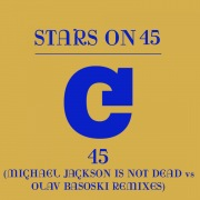 45 (Michael Jackson Is Not Dead vs. Olav Basoski Remixes)