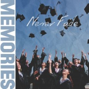 MEMORIES -NEVER FADE-