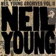 Neil Young Archives Vol. II (1972 - 1976)