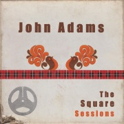 John Adams: The Square Sessions