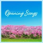 新生活のスタートにぴったり -Opening Songs-