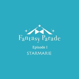 Fantasy Parade Episode I