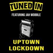 Uptown Lockdown (feat. Jah Wobble)