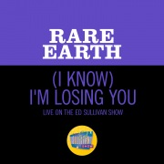 (I Know) I'm Losing You (Live On The Ed Sullivan Show, September 27, 1970)