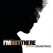 I'm Not There (Music From The Motion Picture - Original Soundtrack)