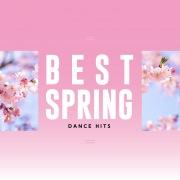 BEST SPRING DANCE HITS -春に聴きたい美メロ洋楽-