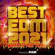 BEST EDM 2021 -WORLD HIT TUNE- mixed by RYUYA (DJ MIX)