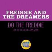 Do The Freddie (Live On The Ed Sullivan Show, April 25, 1965)
