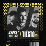 Your Love (9PM) (Tiësto Remix)