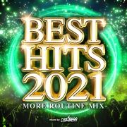 BEST HITS 2021 -MORE ROUTINE MIX- mixed by DJ CHI☆MERO (DJ MIX)