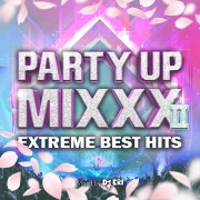 PARTY UP MIXXX Ⅱ -EXTREME BEST HITS- mixed by DJ ERI (DJ MIX)